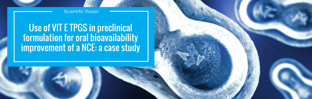 Use of VIT E TPGS in preclinical formulation for oral bioavailability improvement of a NCE: a case study