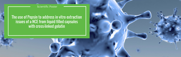 The use of Pepsin to address in vitro extraction issues of a NCE from liquid filled capsules with cross-linked gelatin
