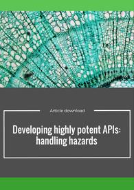 Developing highly potent APIs: handling hazards