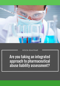 Are you taking an integrated approach to pharmaceutical abuse liability assessment?