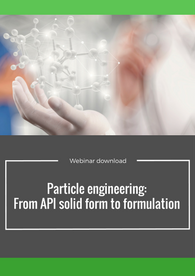 Particle Engineering From API Solid Form to Formulation